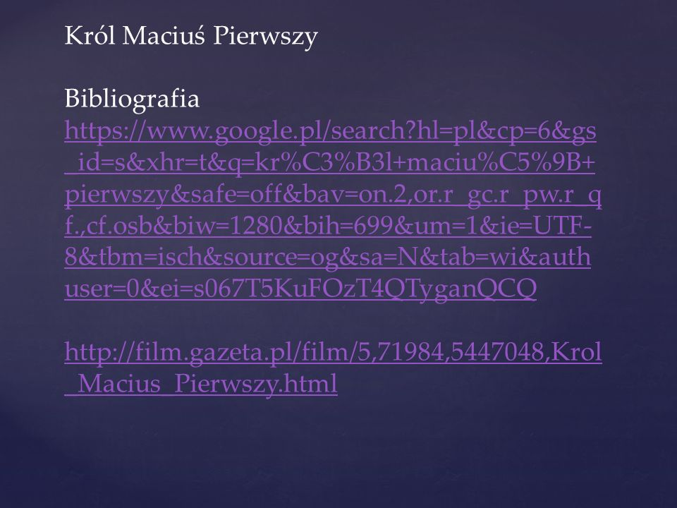 Król Maciuś Pierwszy Bibliografia https://www. google. pl/search