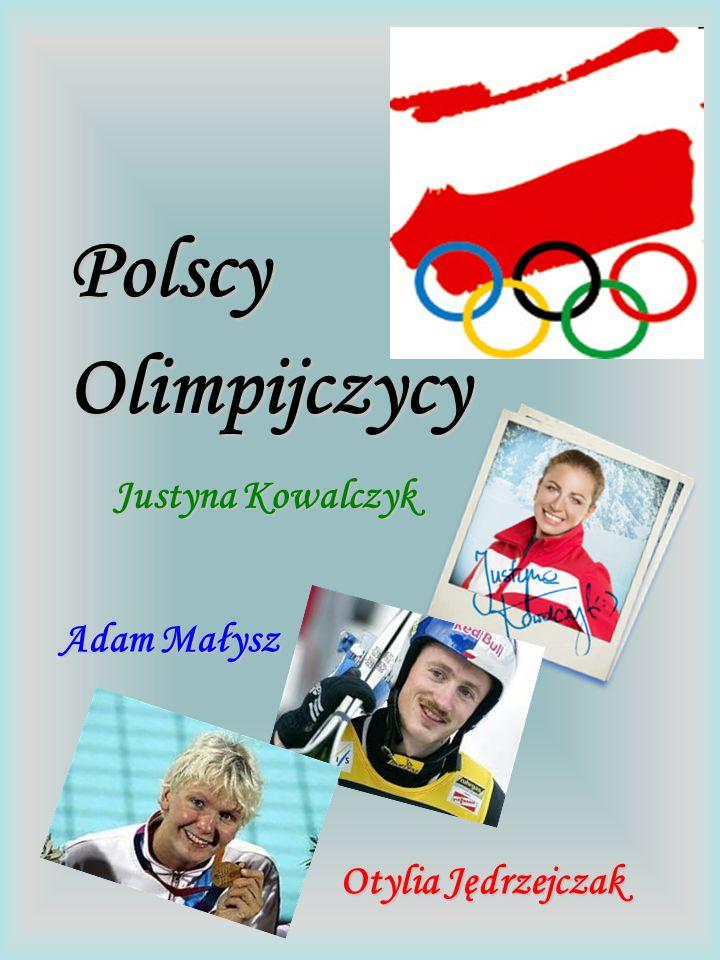 Polscy Olimpijczycy Justyna Kowalczyk Adam Małysz Otylia Jędrzejczak