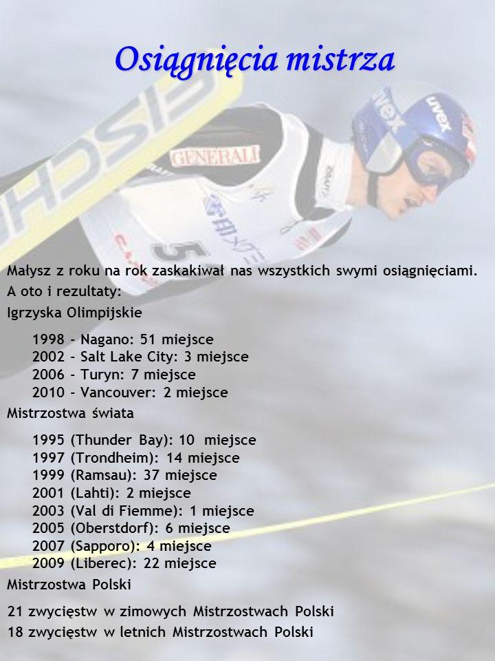 Osiągnięcia mistrza Małysz z roku na rok zaskakiwał nas wszystkich swymi osiągnięciami. A oto i rezultaty: