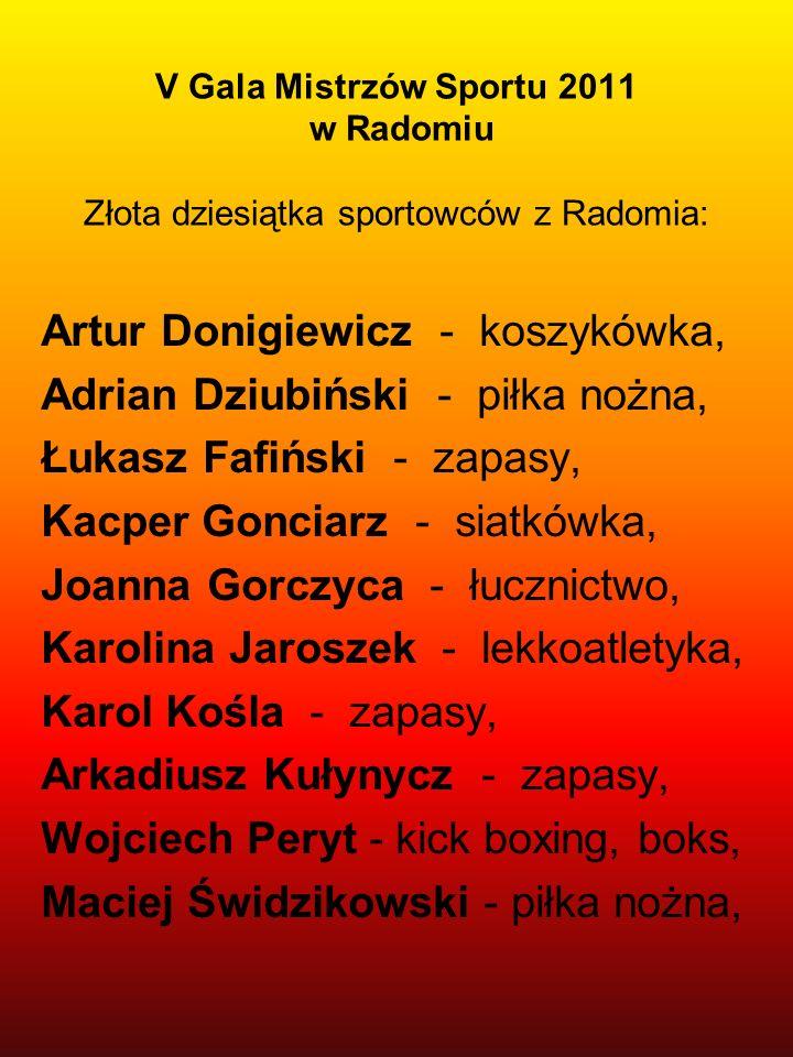 V Gala Mistrzów Sportu 2011 w Radomiu Złota dziesiątka sportowców z Radomia: