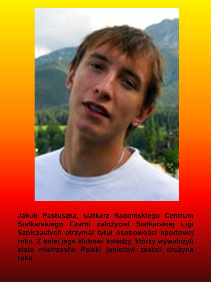 Jakub Pastuszka, siatkarz Radomskiego Centrum Siatkarskiego Czarni założyciel Siatkarskiej Ligi Szpiczastych otrzymał tytuł osobowości sportowej roku.