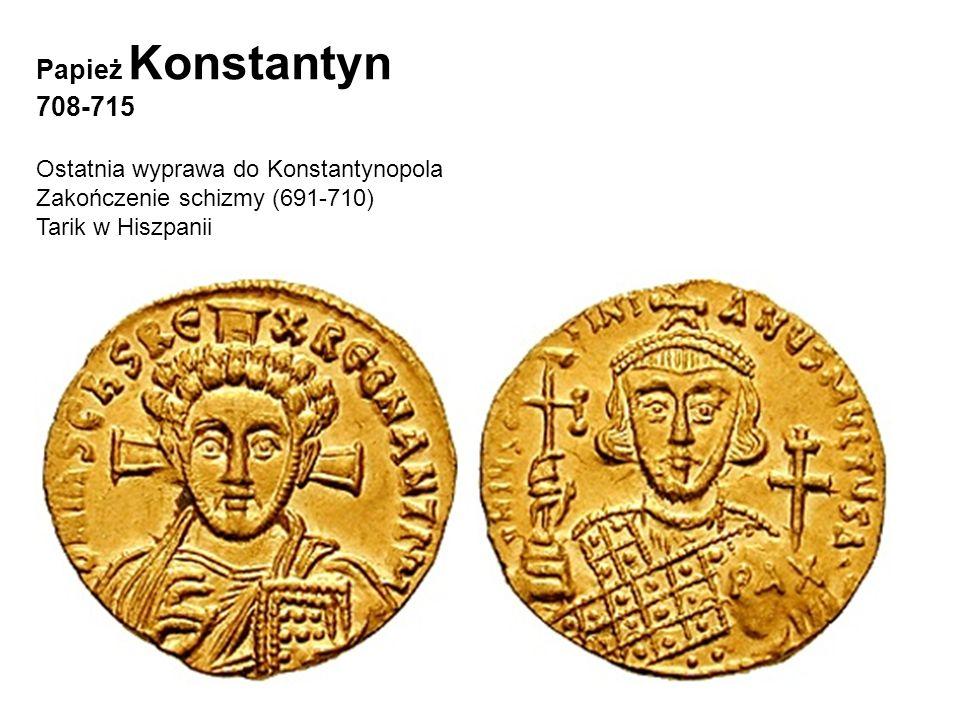 Papież Konstantyn 708-715 Ostatnia wyprawa do Konstantynopola
