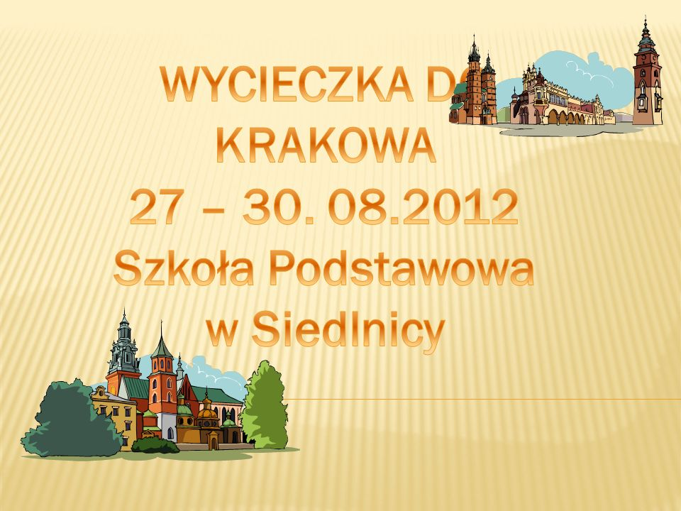27 – 30. 08.2012 Szkoła Podstawowa w Siedlnicy