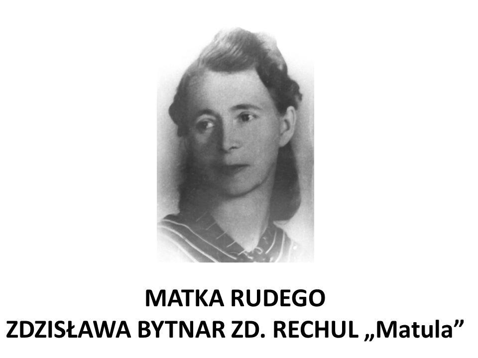 """MATKA RUDEGO ZDZISŁAWA BYTNAR ZD. RECHUL """"Matula"""