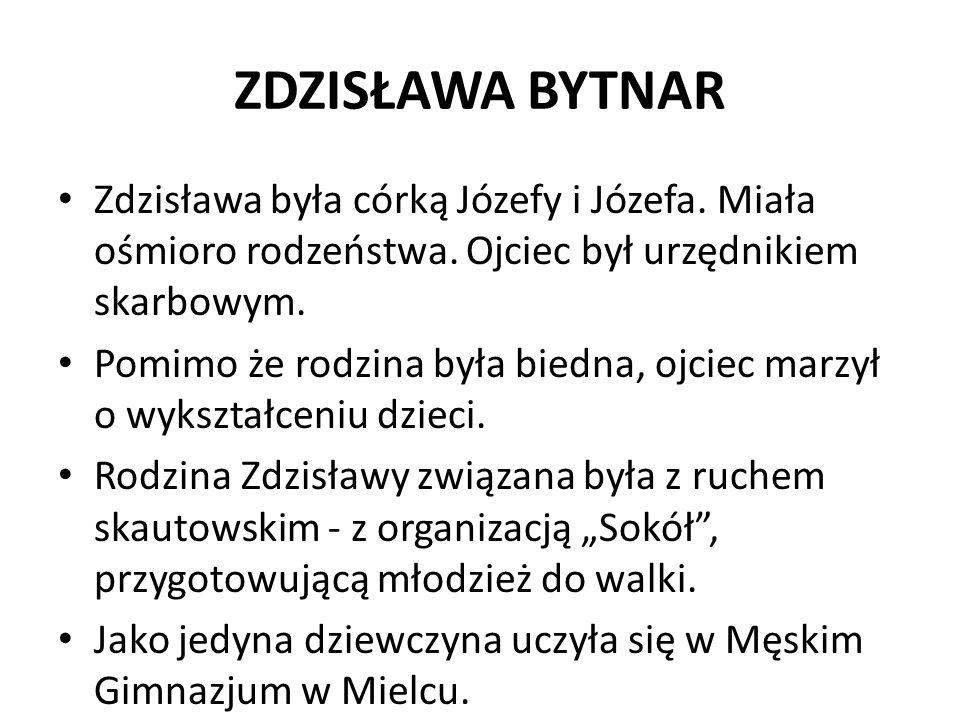 ZDZISŁAWA BYTNAR Zdzisława była córką Józefy i Józefa. Miała ośmioro rodzeństwa. Ojciec był urzędnikiem skarbowym.