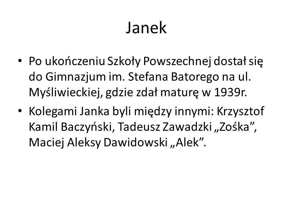 Janek Po ukończeniu Szkoły Powszechnej dostał się do Gimnazjum im. Stefana Batorego na ul. Myśliwieckiej, gdzie zdał maturę w 1939r.
