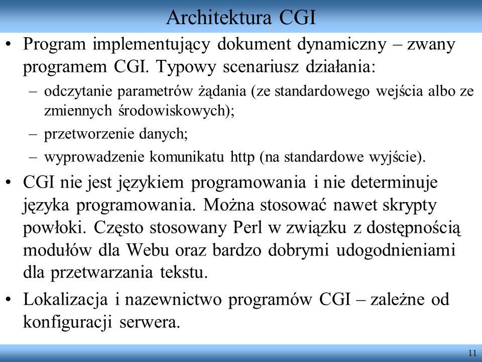 Architektura CGIProgram implementujący dokument dynamiczny – zwany programem CGI. Typowy scenariusz działania: