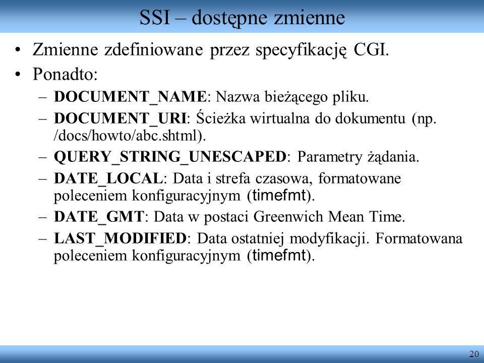 SSI – dostępne zmienne Zmienne zdefiniowane przez specyfikację CGI.