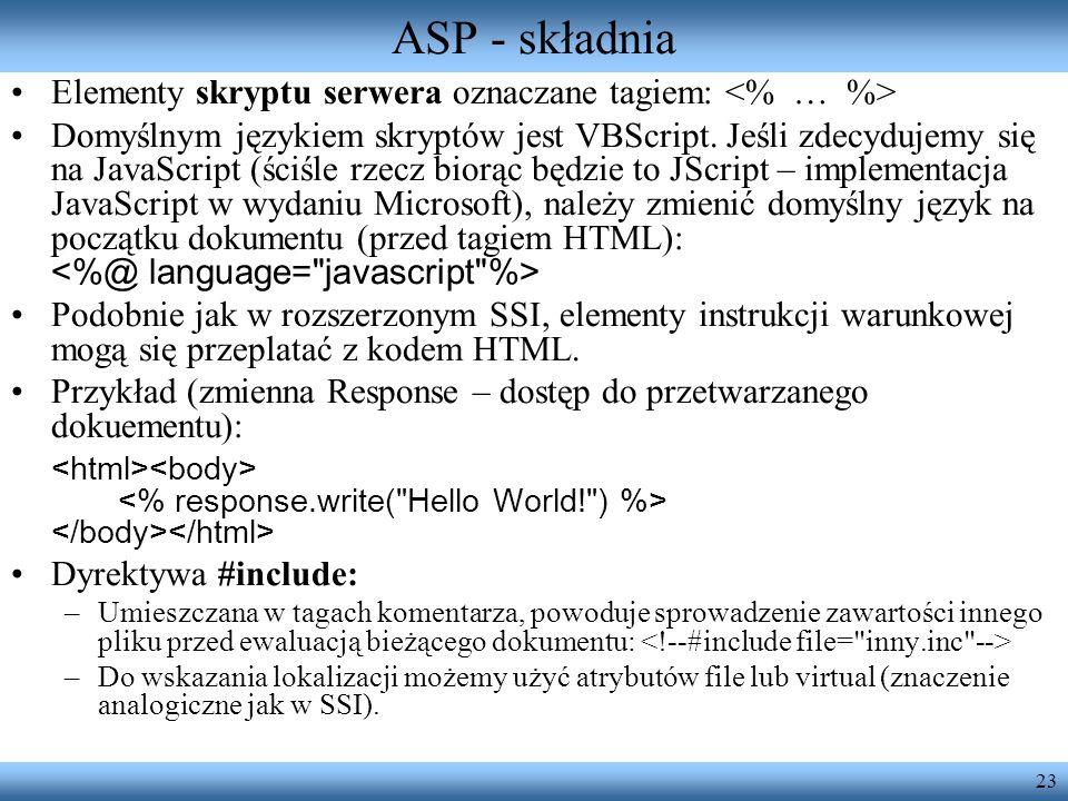 ASP - składniaElementy skryptu serwera oznaczane tagiem: <% … %>
