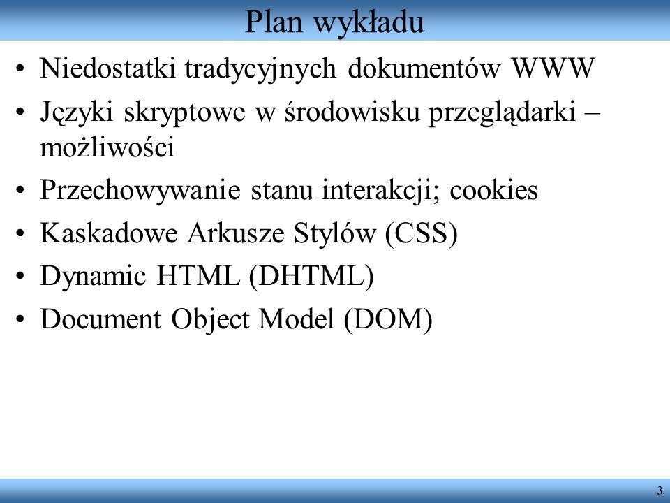 Plan wykładu Niedostatki tradycyjnych dokumentów WWW
