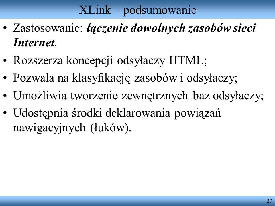 Zastosowanie: łączenie dowolnych zasobów sieci Internet.