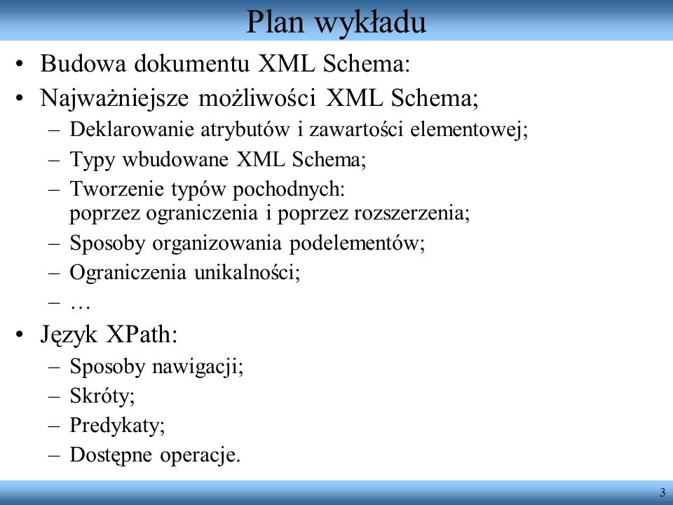 Plan wykładu Budowa dokumentu XML Schema: