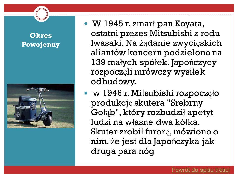 W 1945 r. zmarł pan Koyata, ostatni prezes Mitsubishi z rodu Iwasaki