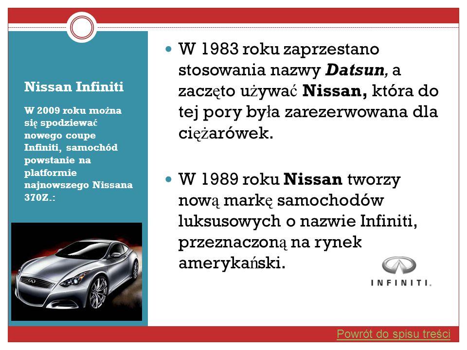 W 1983 roku zaprzestano stosowania nazwy Datsun, a zaczęto używać Nissan, która do tej pory była zarezerwowana dla ciężarówek.