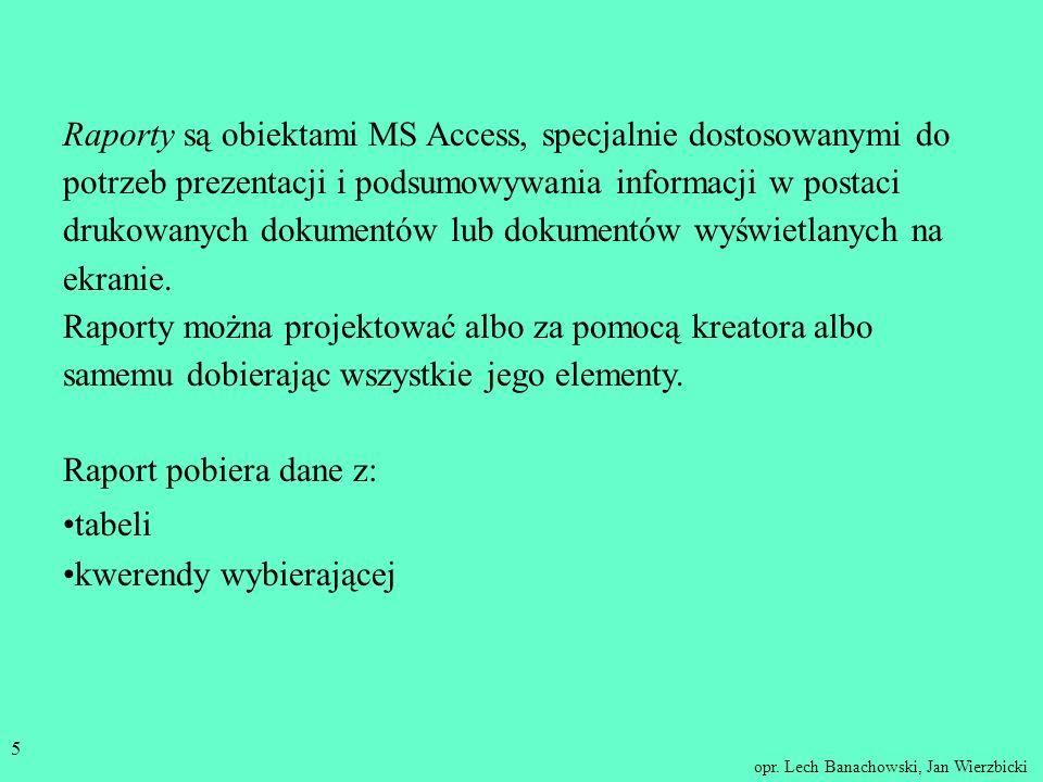 Raporty są obiektami MS Access, specjalnie dostosowanymi do potrzeb prezentacji i podsumowywania informacji w postaci drukowanych dokumentów lub dokumentów wyświetlanych na ekranie.