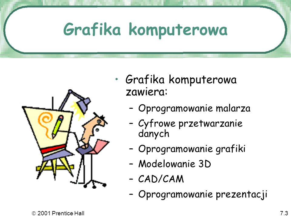 Grafika komputerowa Grafika komputerowa zawiera: