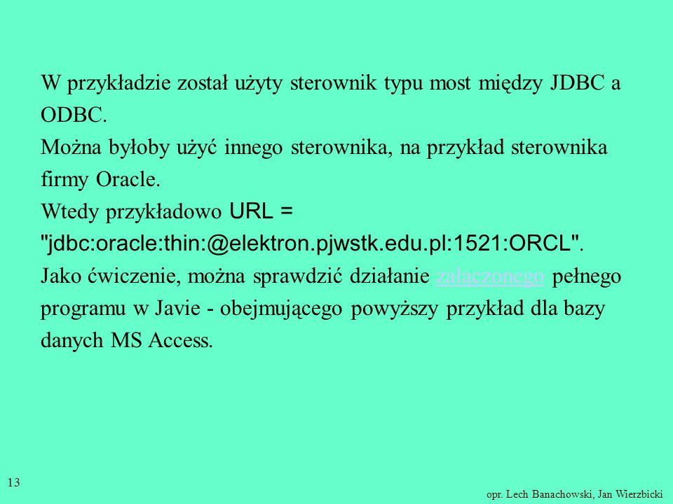 W przykładzie został użyty sterownik typu most między JDBC a ODBC.