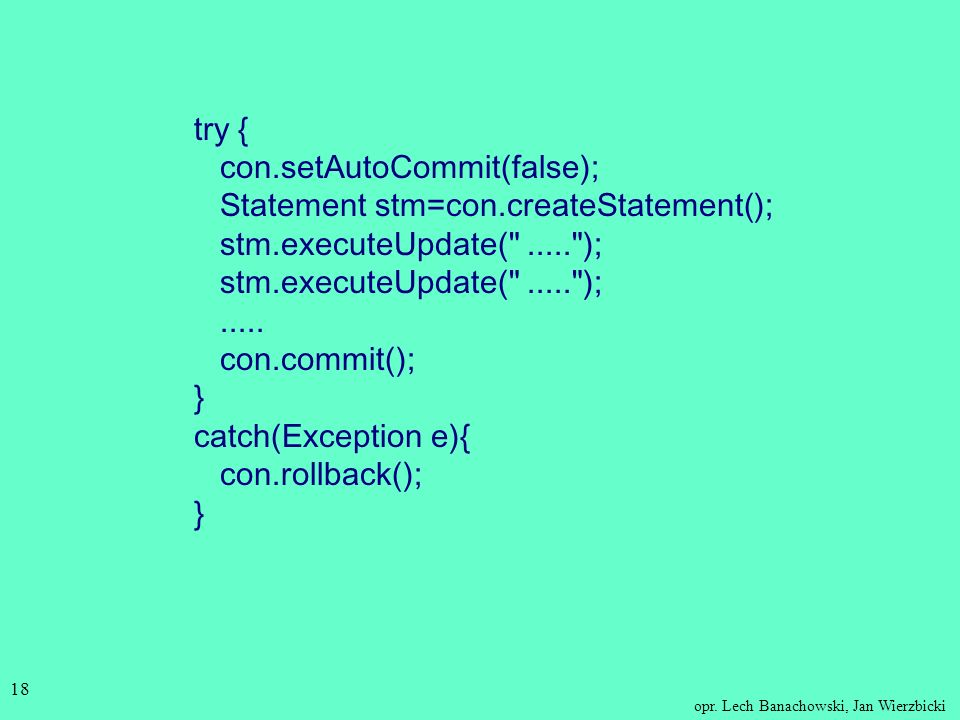 try { con. setAutoCommit(false); Statement stm=con