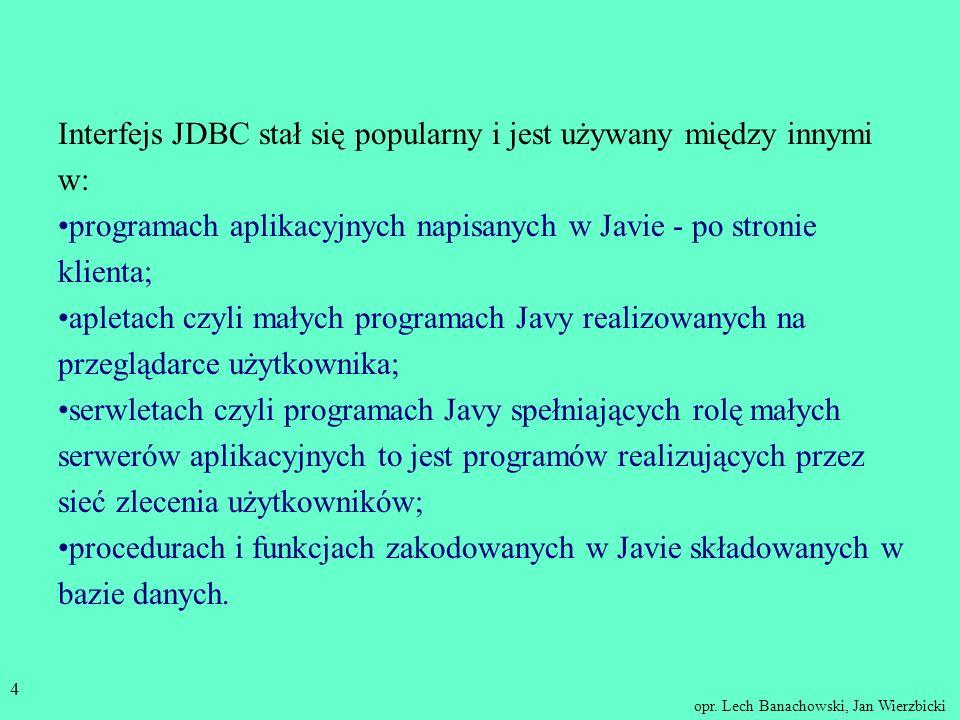 Interfejs JDBC stał się popularny i jest używany między innymi w: