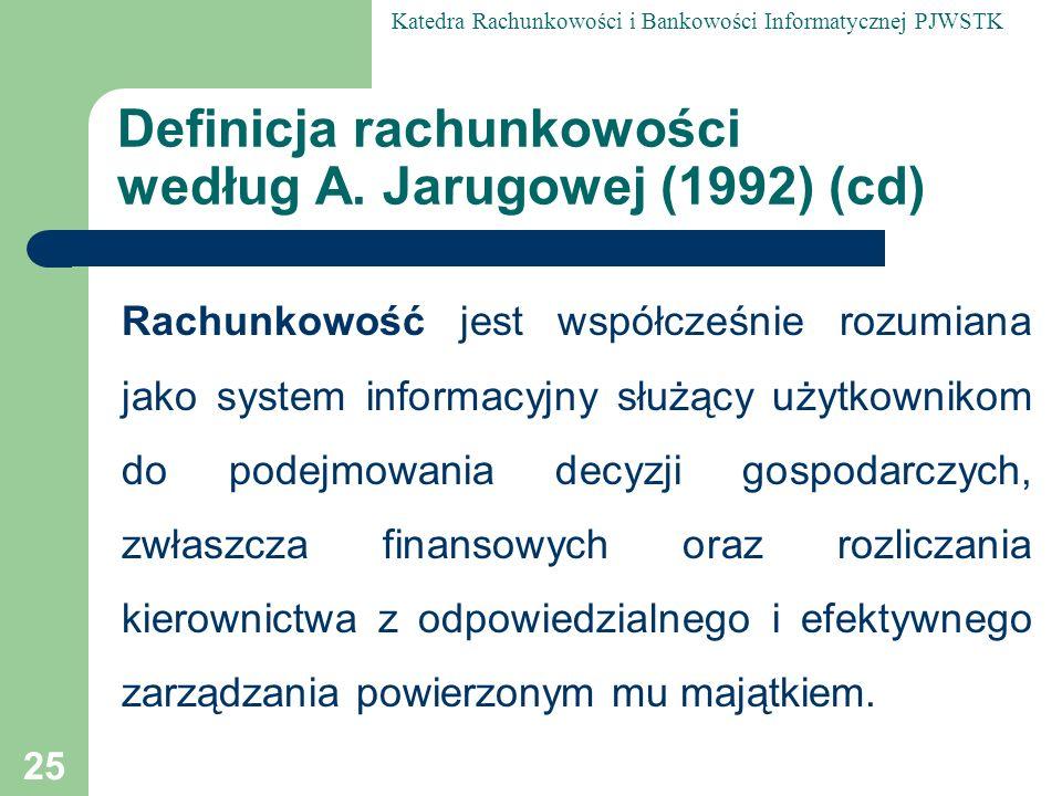 Definicja rachunkowości według A. Jarugowej (1992) (cd)