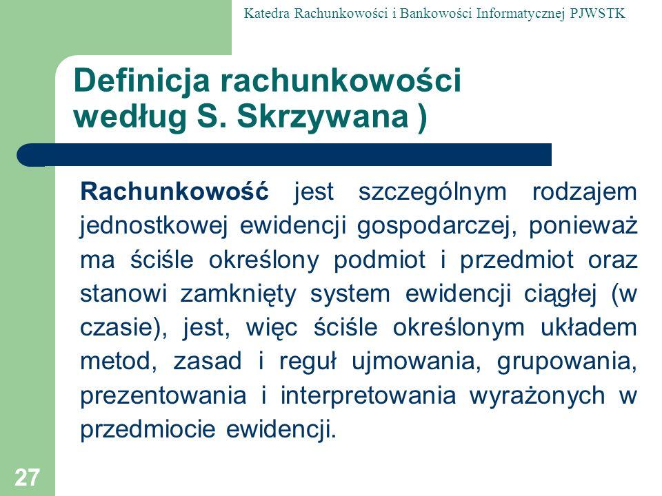 Definicja rachunkowości według S. Skrzywana )