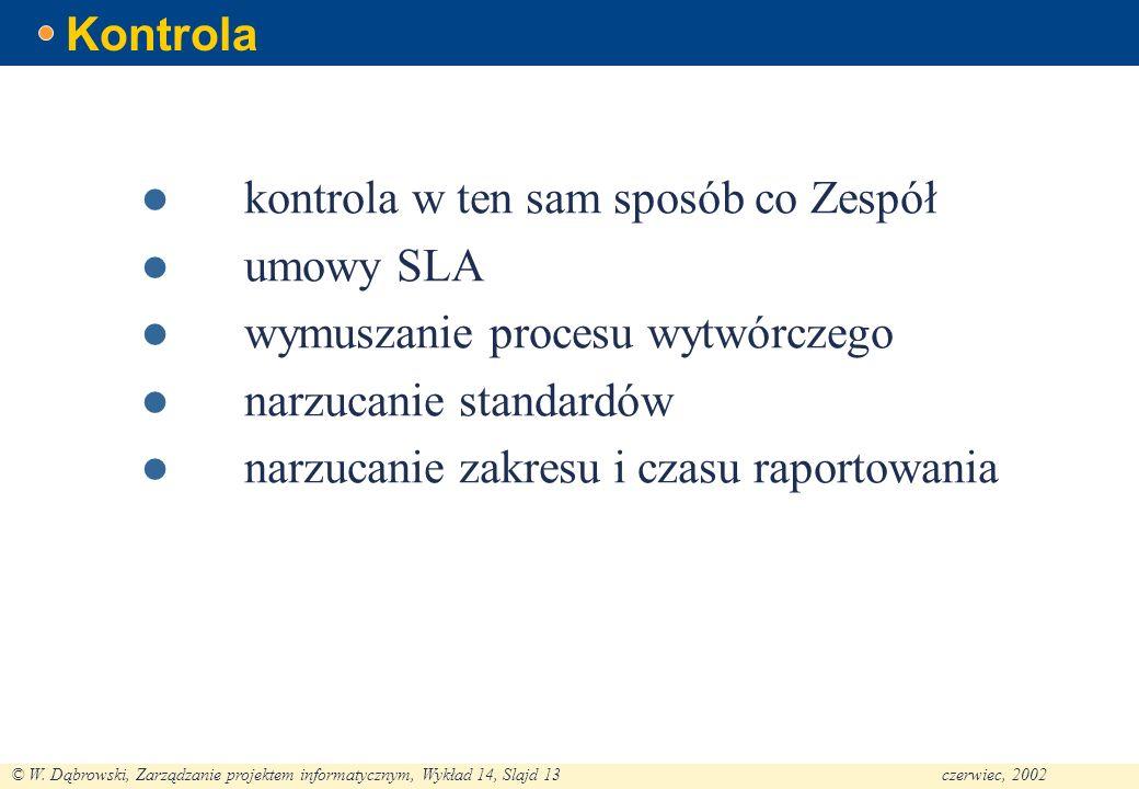 Kontrola kontrola w ten sam sposób co Zespół. umowy SLA. wymuszanie procesu wytwórczego. narzucanie standardów.
