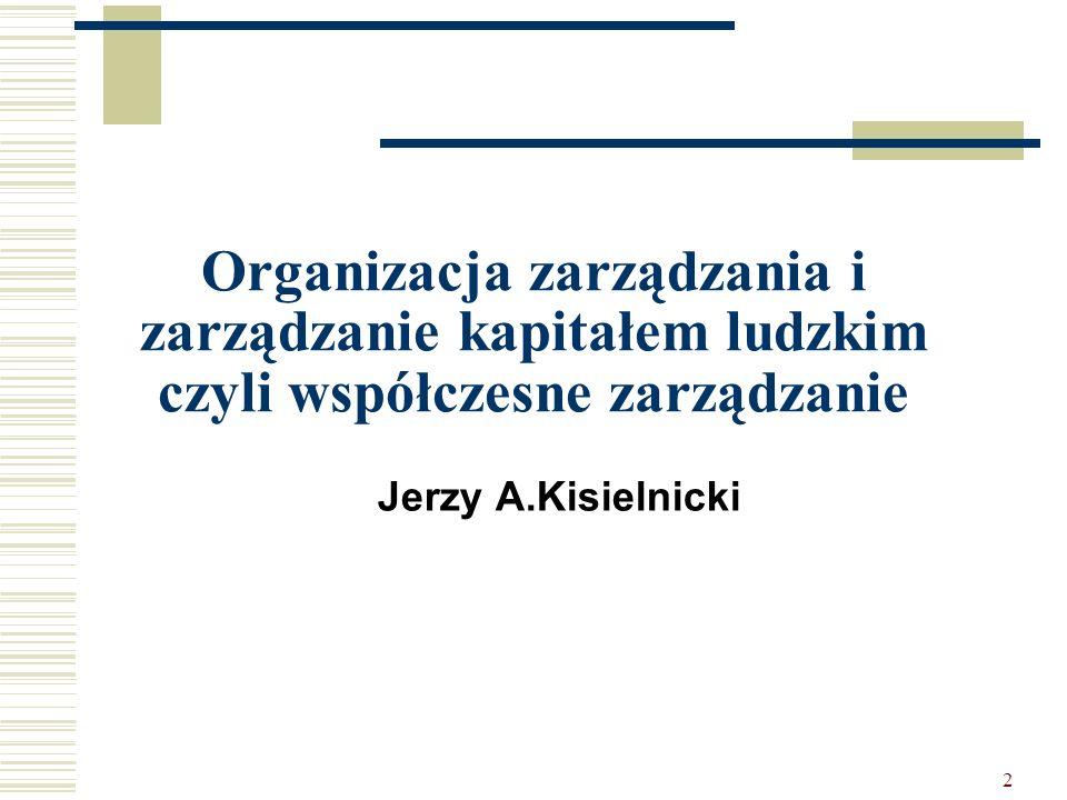 Organizacja zarządzania i zarządzanie kapitałem ludzkim czyli współczesne zarządzanie
