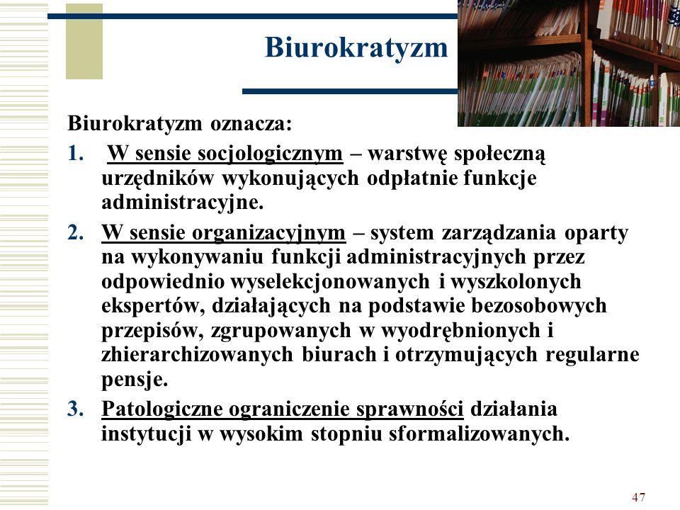 Biurokratyzm Biurokratyzm oznacza: