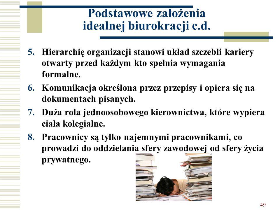 Podstawowe założenia idealnej biurokracji c.d.