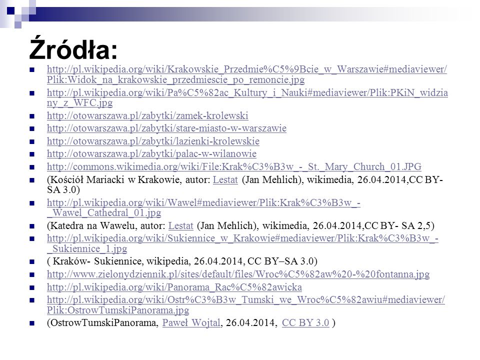 Źródła: http://pl.wikipedia.org/wiki/Krakowskie_Przedmie%C5%9Bcie_w_Warszawie#mediaviewer/Plik:Widok_na_krakowskie_przedmiescie_po_remoncie.jpg.