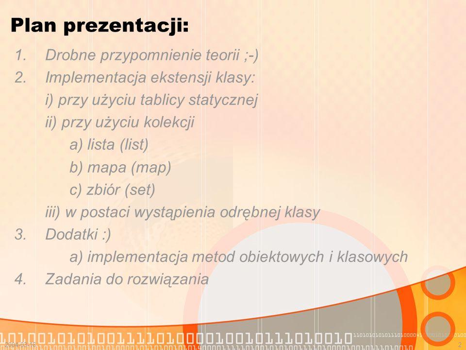 Plan prezentacji: Drobne przypomnienie teorii ;-)