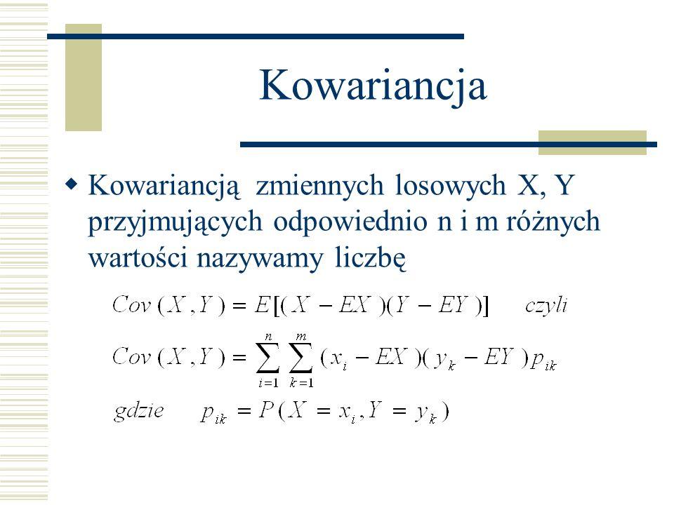 Kowariancja Kowariancją zmiennych losowych X, Y przyjmujących odpowiednio n i m różnych wartości nazywamy liczbę.