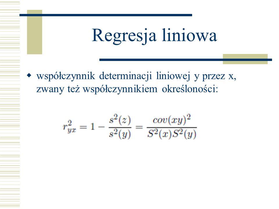 Regresja liniowawspółczynnik determinacji liniowej y przez x, zwany też współczynnikiem określoności: