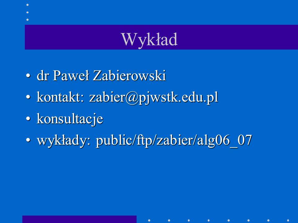 Wykład dr Paweł Zabierowski kontakt: zabier@pjwstk.edu.pl konsultacje