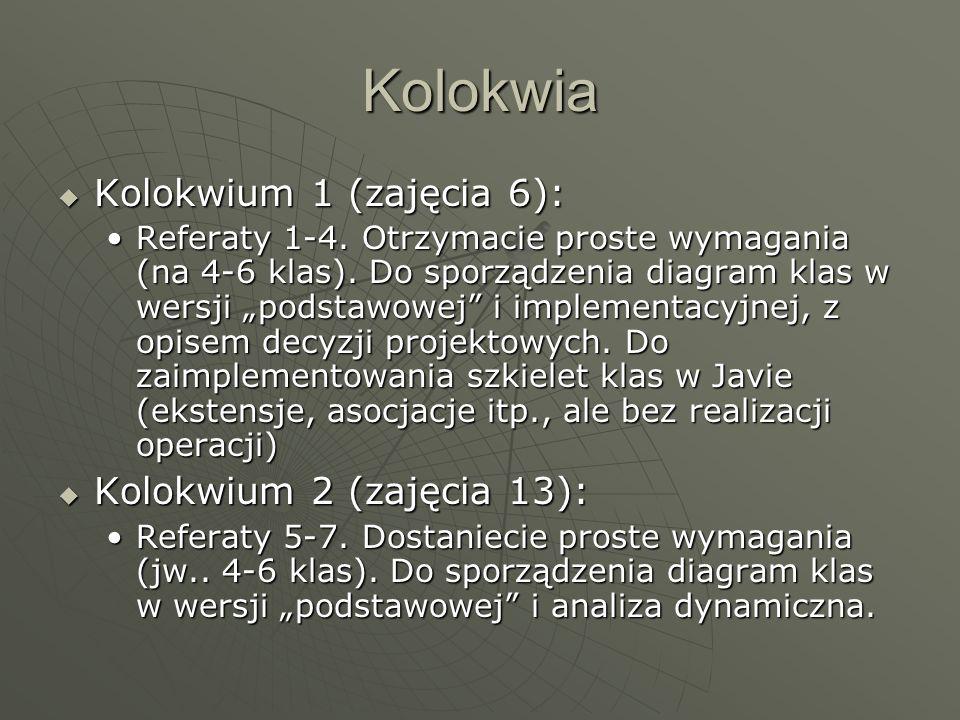 Kolokwia Kolokwium 1 (zajęcia 6): Kolokwium 2 (zajęcia 13):