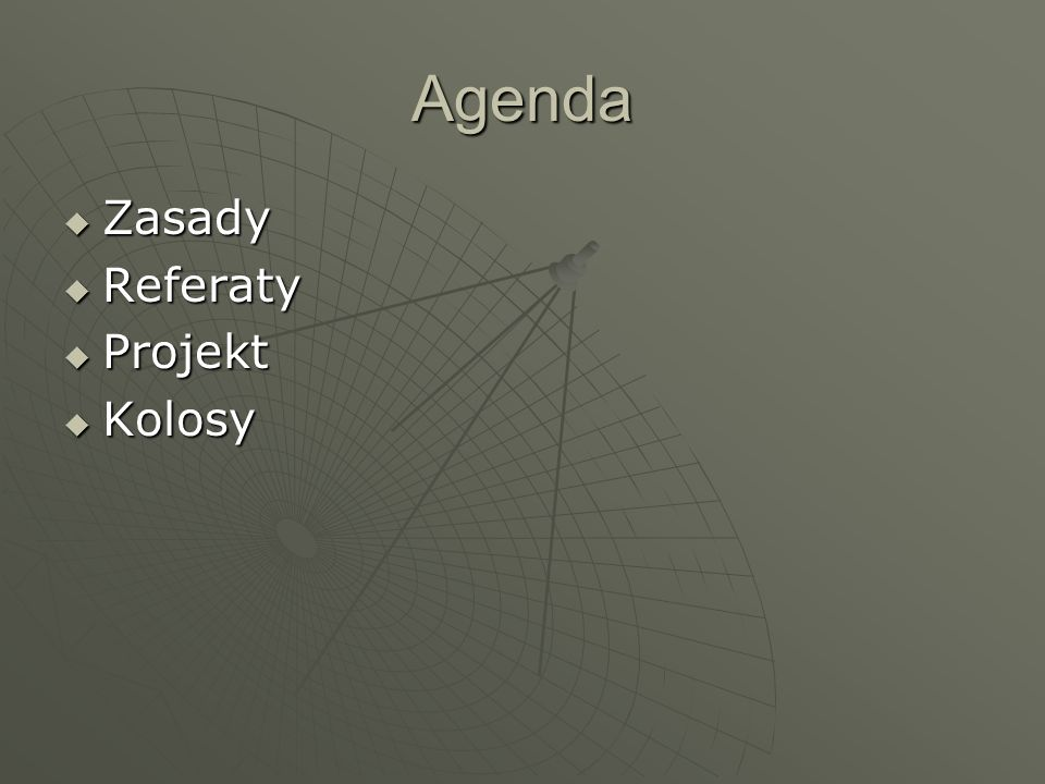 Agenda Zasady Referaty Projekt Kolosy