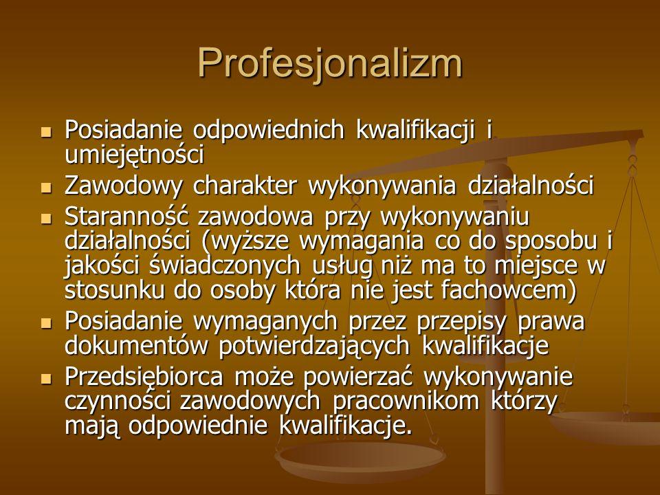 Profesjonalizm Posiadanie odpowiednich kwalifikacji i umiejętności