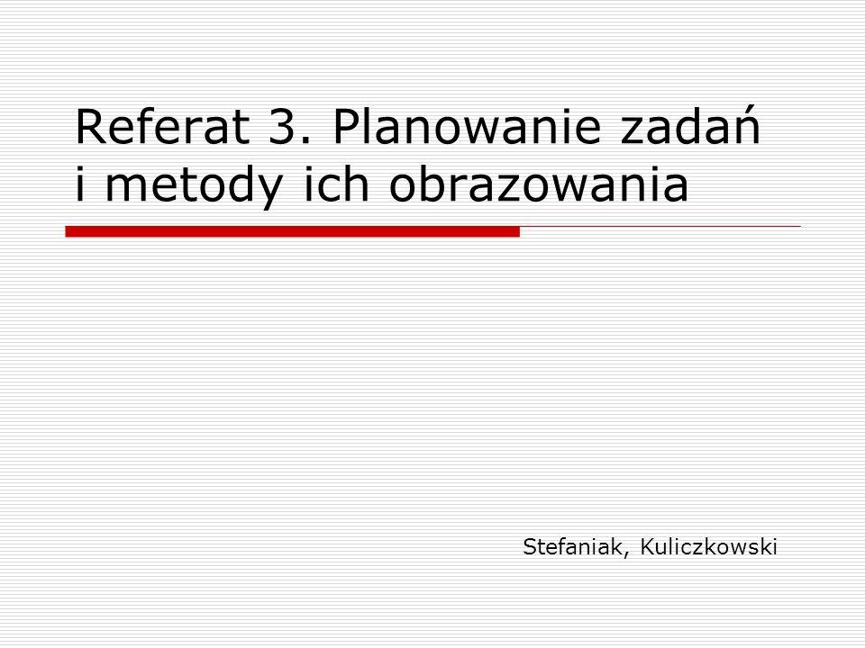 Referat 3. Planowanie zadań i metody ich obrazowania