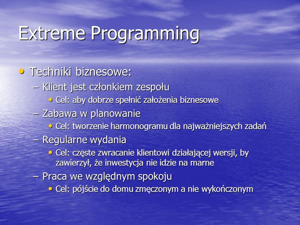 Extreme Programming Techniki biznesowe: Klient jest członkiem zespołu