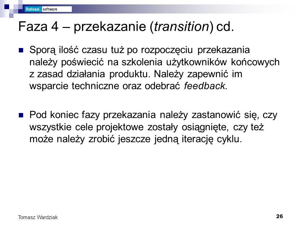 Faza 4 – przekazanie (transition) cd.