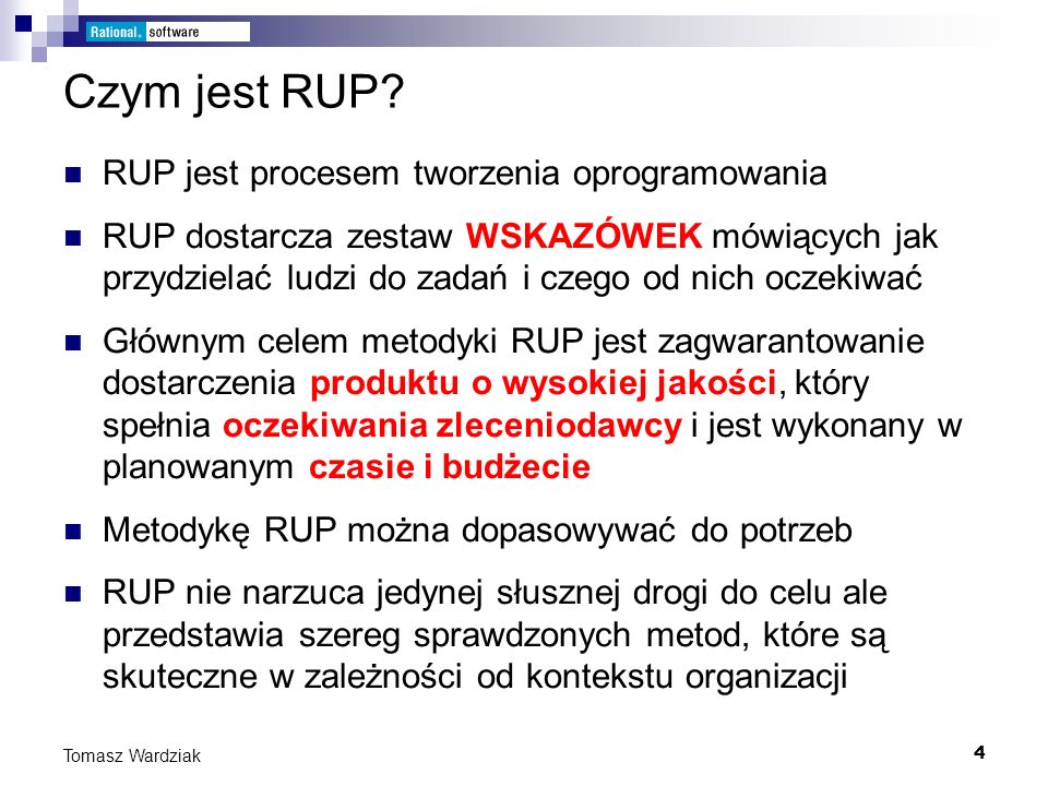 Czym jest RUP RUP jest procesem tworzenia oprogramowania