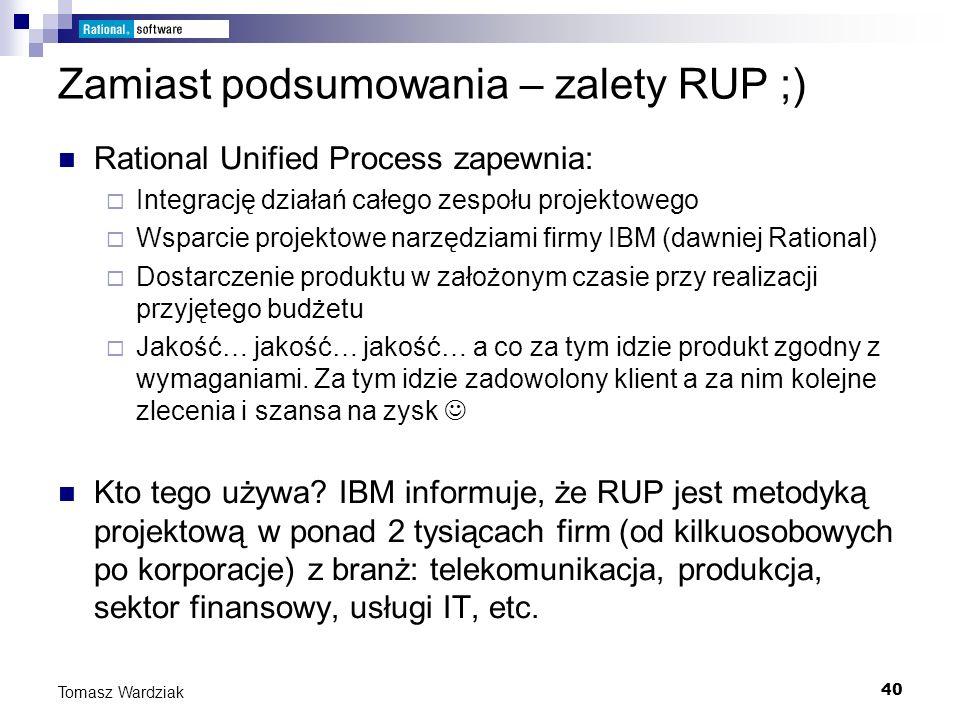 Zamiast podsumowania – zalety RUP ;)
