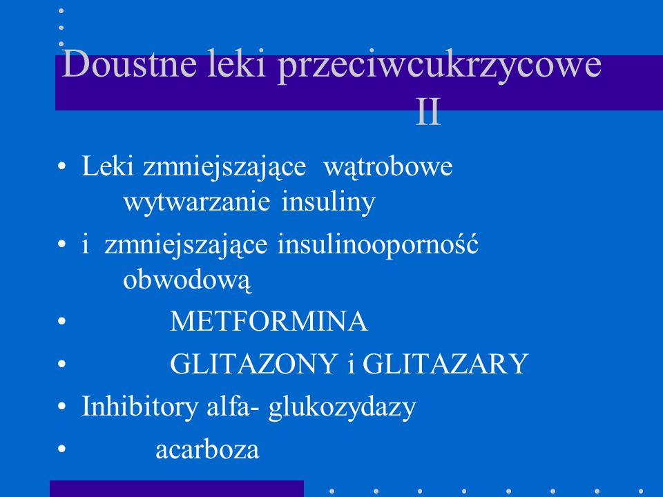 Doustne leki przeciwcukrzycowe II
