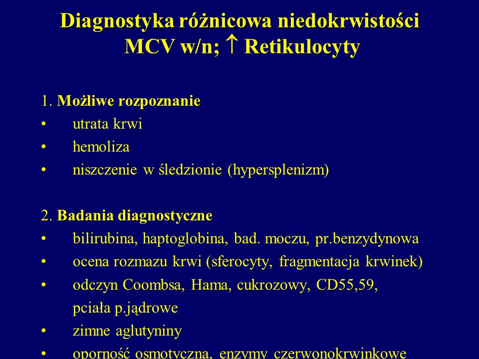 Diagnostyka różnicowa niedokrwistości MCV w/n;  Retikulocyty