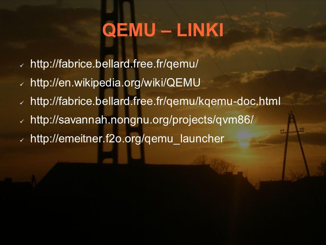 QEMU – LINKI http://fabrice.bellard.free.fr/qemu/