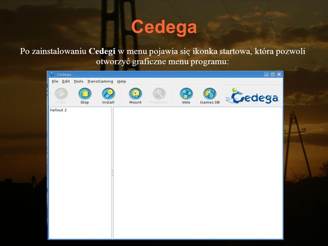 Cedega Po zainstalowaniu Cedegi w menu pojawia się ikonka startowa, która pozwoli otworzyć graficzne menu programu: