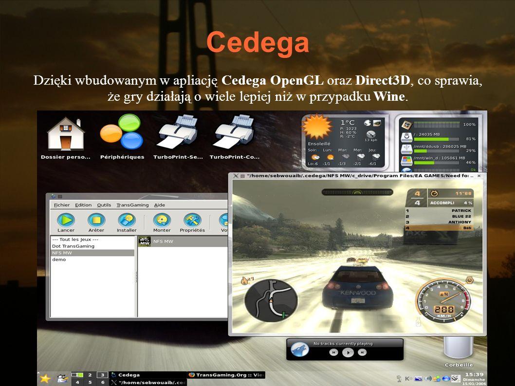 CedegaDzięki wbudowanym w apliację Cedega OpenGL oraz Direct3D, co sprawia, że gry działają o wiele lepiej niż w przypadku Wine.