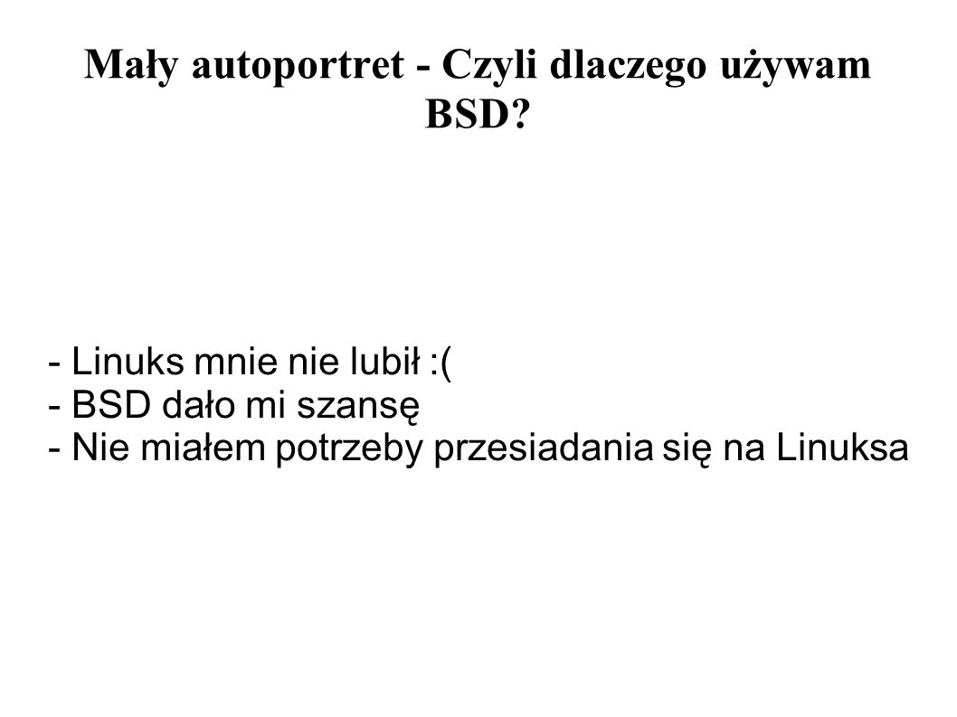 Mały autoportret - Czyli dlaczego używam BSD