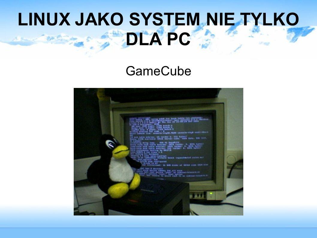 LINUX JAKO SYSTEM NIE TYLKO DLA PC