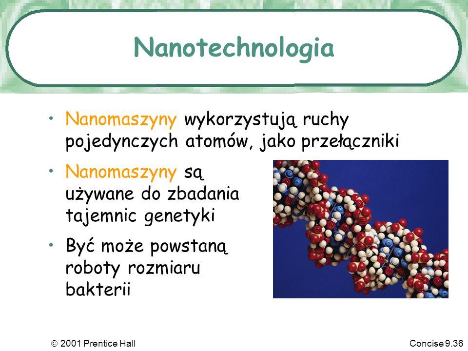 Nanotechnologia Nanomaszyny wykorzystują ruchy pojedynczych atomów, jako przełączniki. Nanomaszyny są używane do zbadania tajemnic genetyki.